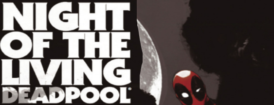 Night Of The Living Deadpool: Review