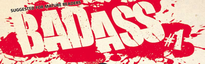 BADASS #1: Review