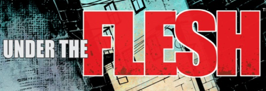 Comic Review: Under The Flesh