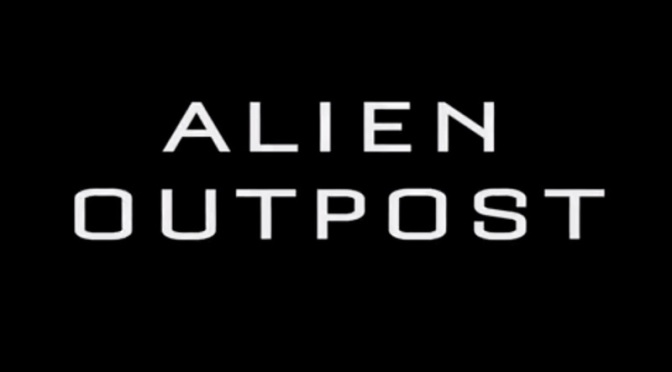 The Trailer Park: Alien Outpost