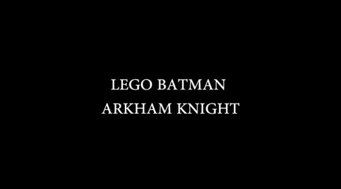 Movie Monday: LEGO BATMAN ARKHAM KNIGHT
