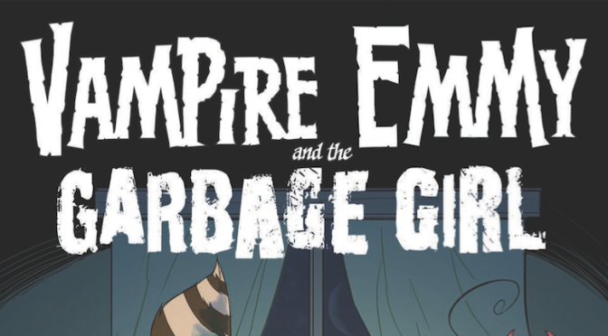 Comic Review: Vampire Emmy and the Garbage Girl