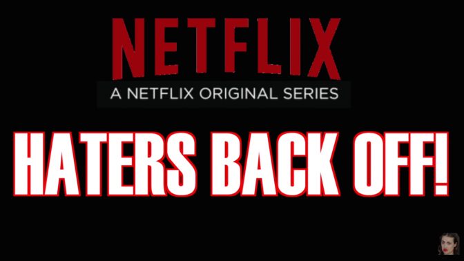 Netflix New Series: Haters Back Off