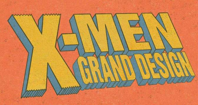 X-men:Grand Design #1  – Marvel- Dec.20th-2017