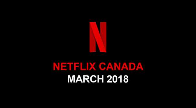Coming to Netflix Canada in March