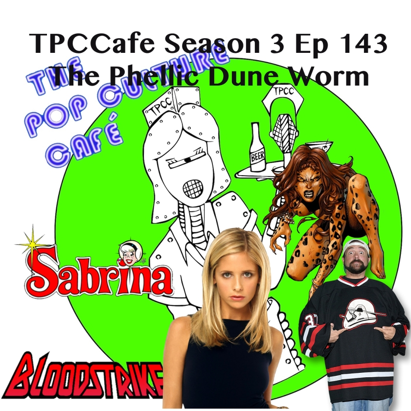 TPCCafe Season 3 Ep 143 The Phellic Dune Worm