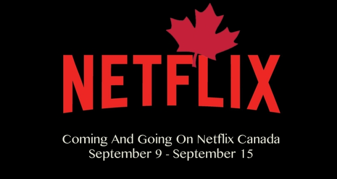 Coming And Going On Netflix Canada September 9-September 15