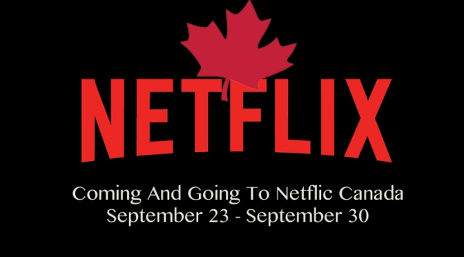 Coming And Going On Netflix Canada September 23 – September 30