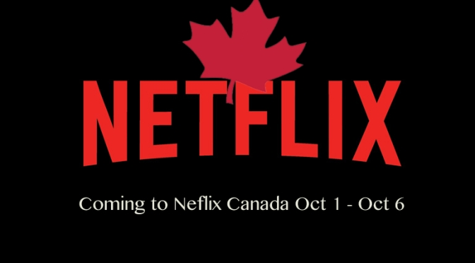 Coming To Netflix Canada October 1 – October 6