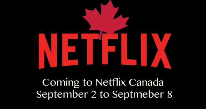 Coming to Netflix Canada September 2 to September 8
