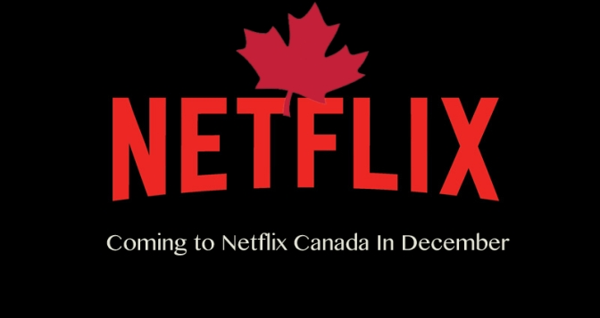 Coming To Netflix Canada In December