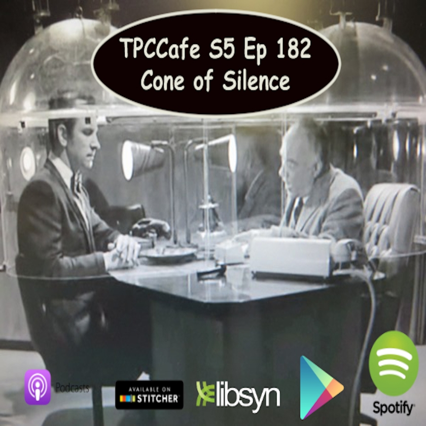 TPCCafe S5 Ep 182 Cone Of Silence