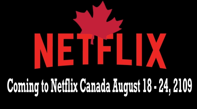 Coming to Netflix Canada August 18 – 24, 2019