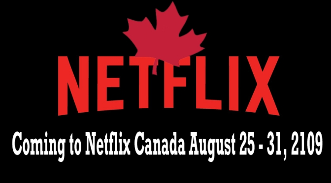 Coming To Netflix Canada August 25 – 31, 2019