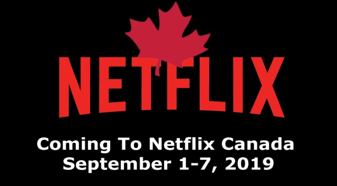 Coming to Netflix Canada September 1 – 7, 2019