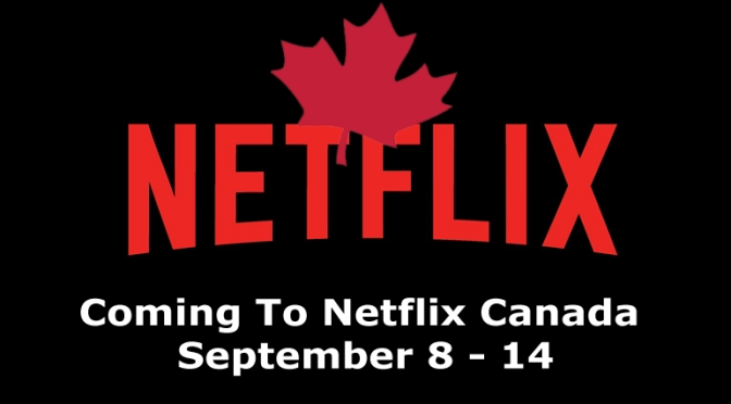 Coming To Netflix Canada September 8 – 14, 2019