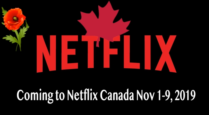 Coming and Going To Netflix Canada, Nov 1 – 9 – 2019