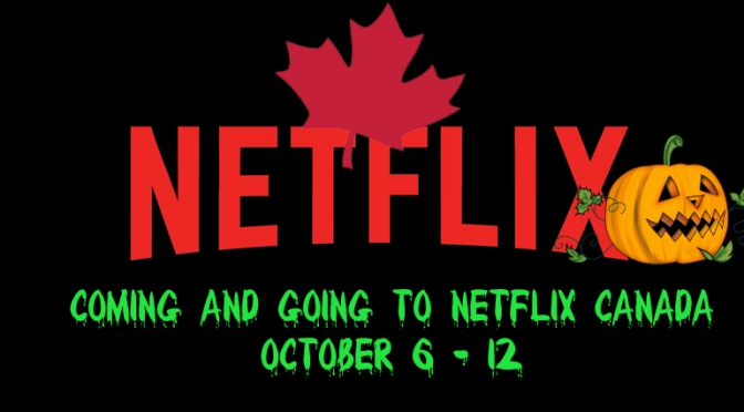 Coming And Going To Netflix Canada October 6 – 12, 2019