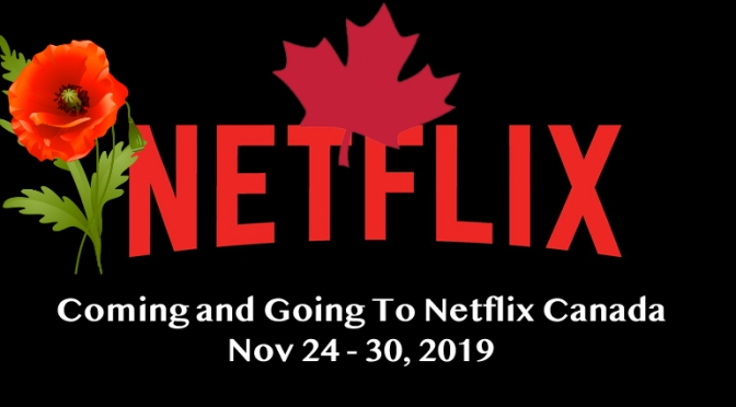 Coming and Going To Netflix Canada Nov 24-30 , 2019