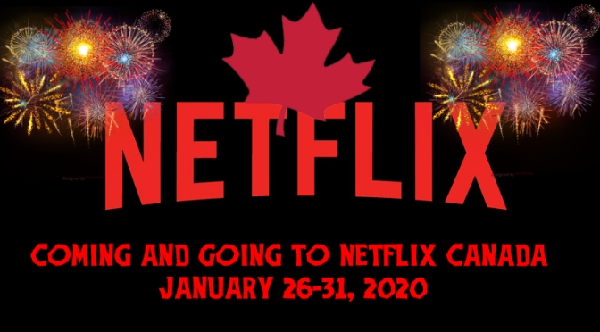 Coming to Netflix Canada January 26-31, 2020