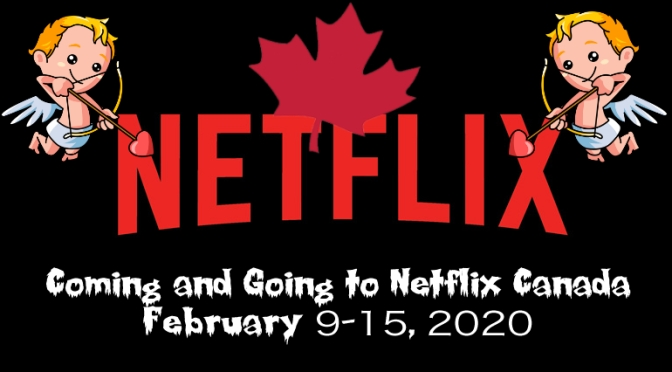Coming And Going to Netflix Canada February 9-15, 2020