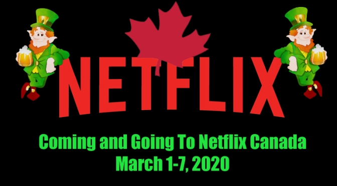 Coming and Going To Netflix Canada In March 1-7, 2020