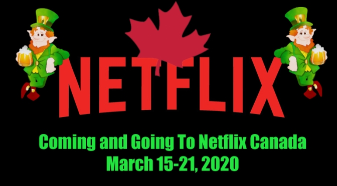 Coming and Going To Netflix Canada In March 15-21, 2020