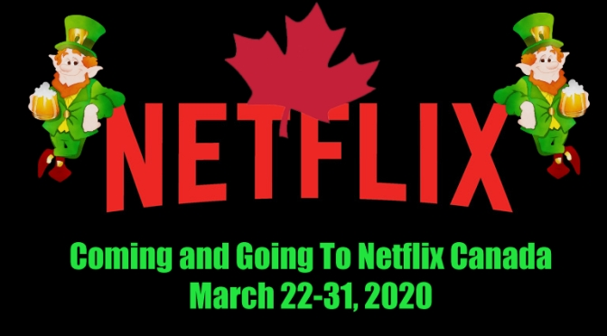 Coming and Going To Netflix Canada In March 22-31, 2020
