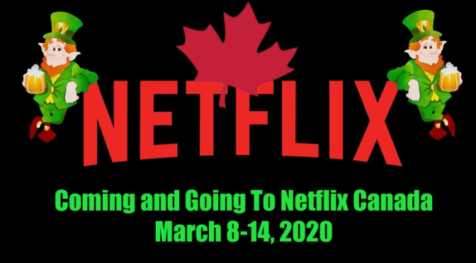Coming and Going To Netflix Canada In March 8-14, 2020