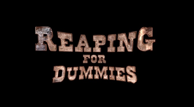 """Reaping for Dummies"" – by The Reaping for Dummies Team"