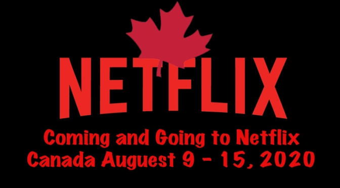 Coming And Going To Netflix Canada 9 – 15, 2020