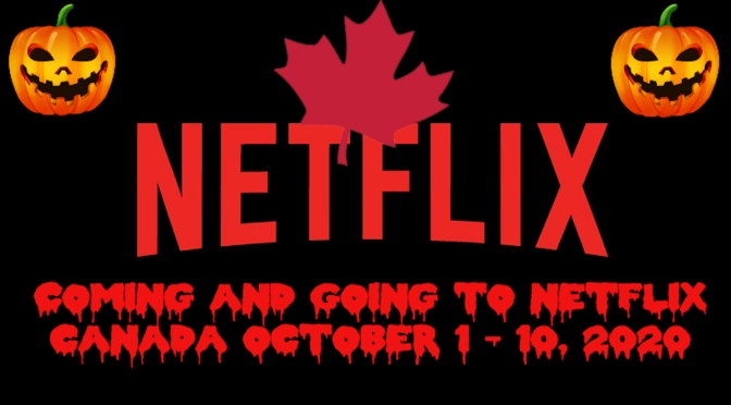 Coming and going to Netflix canada October 1 – 10, 2020
