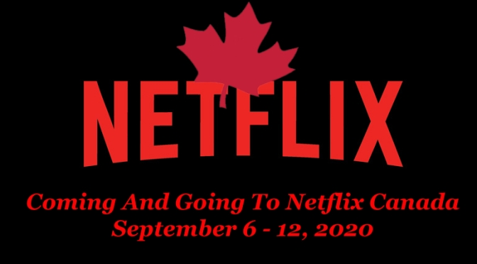 Coming and Going to netflix canada september 6 – 12, 2020